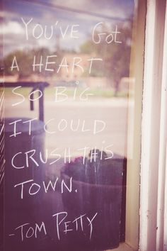 Great sign at a general store in Marathon, Texas. You've got a heart so big, it could crush this town. -Tom Petty.