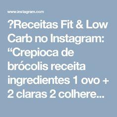 """🥑Receitas Fit & Low Carb no Instagram: """"Crepioca de brócolis receita ingredientes 1 ovo + 2 claras 2 colheres de tapioca ou polvilho doce ou azedo 3 colheres de brócolis cru…"""" • Instagram"""
