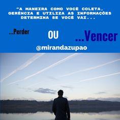 """""""A maneira como você coleta, gerência e utiliza as informações determina se você vai vencer ou perder."""" Miranda Zupão http://www.facebook.com/MirandaZupao/  visita: http://www.hipania/brasil/miranda-zupao/"""