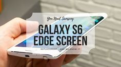 You Need Samsung Galaxy S6 Edge Screen Replacement – And We Know It