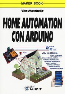 scaricare HOME AUTOMATION CON ARDUINO. EDIZ. A COLORI pdf epub