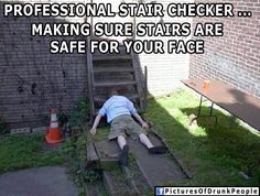 Pro Stair Checker   Drunk People Memes   Pictures Of Drunk People Funny People Pictures, Funny Pics, Bar Pics, Jokes Quotes, Memes, Drunk People, Good Ol, Good Times, I Laughed
