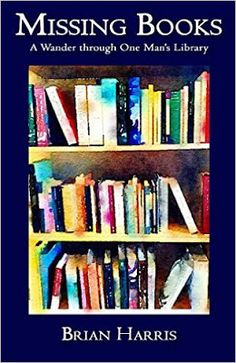 Brian's Books: My latest book, entitled Missing BooksA Wander Ro...