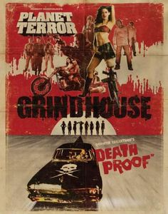 Grindhouse (2007). Robert Rodriguez  (Planet Terror) Quentin Tarantino (Death Proof)