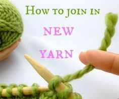 Learn how to join in new yarn when knitting...without becoming unraveled!