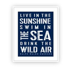 Live in the Sunshine Swim in the Sea Drink the Wild Air,  Emerson Inspirational Quote, Wall Art by DoodleGraphics on Etsy https://www.etsy.com/listing/236766227/live-in-the-sunshine-swim-in-the-sea