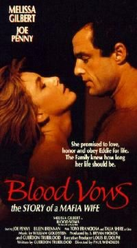 Blood vows, loved this made for TV mafia movie with Joe Penny and Melissa Gilbert. Very 80s!