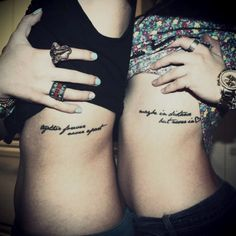 """Sister tattoo """"forever together never apart, maybe in distance but never in heart"""""""