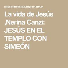 La vida de Jesús ,Nerina Canzi: JESÚS EN EL TEMPLO CON SIMEÓN