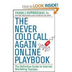 The Never Cold Call Again Online Playbook: The Definitive Guide to Internet Marketing Success --- http://www.amazon.com/Never-Cold-Again-Online-Playbook/dp/0470503920/?tag=juliansokules-20