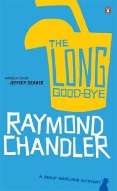 The Long Good-bye, Raymond Chandler. January 2018