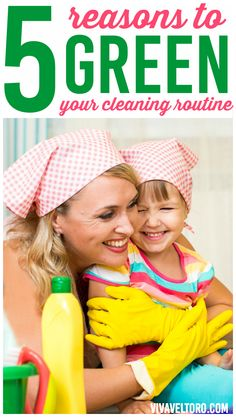 5 GOOD reasons to green your cleaning routine - #4 is definitely something to think about!