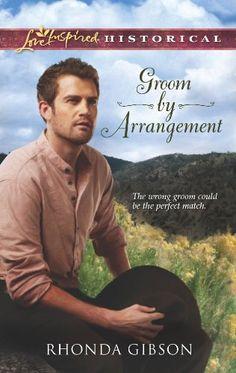 Groom by Arrangement (Love Inspired Historical) by Rhonda...