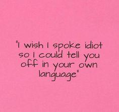 idiotic+quotes+ | ... idiot if pmwiki quotes cachedour idiot cached quotes about idiot quote