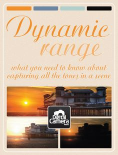 Dynamic Range: what you need to know about capturing all the tones in a scene