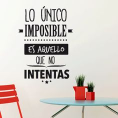 Lo único imposible es aquello que no intentas