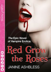 Red Grow the Roses - vampire erotica; a mosaic novel. No romance ... and nobody sparkles.