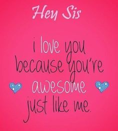 Brother sister quotes, sister quotes и sister love quotes. Younger Sister Birthday Quotes, Little Sister Quotes, Sister Poems, Sister Quotes Funny, Brother Sister Quotes, Best Birthday Quotes, Birthday Quotes For Best Friend, Love My Sister, Funny Sayings