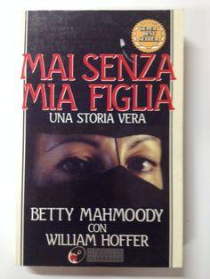 Mai senza mia figlia, Betty Mahmoody (Sperling & Kupfer 1993) a cura di Micol Borzatta