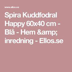 Spira Kuddfodral Happy 60x40 cm - Blå - Hem & inredning - Ellos.se