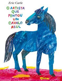O Artista que Pintou Um Cavalo Azul, de Eric Carle