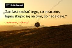 Zamiast szukać tego, co stracone… Tarot, Nick Vujicic, Words, Quotes, Movie Posters, Change, Quotations, Film Poster, Quote