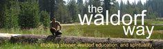 The Waldorf Way - blog - studying steiner, waldorf education, and spirtuality - waldorf teacher in CA
