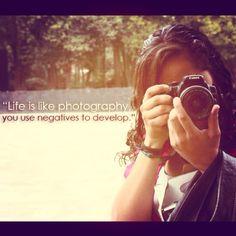 Life is like phoography.