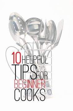 10 Helpful Tips for Beginner Cooks- SO useful!
