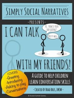 Simply Social Narratives now brings you a guide for helping children learn conversation skills!  This social narrative-style teaching tool takes the child through a step-by-step process of learning to verbally interact with other children.  Covers greeting, introducing, asking to play, and conversations.  Includes printable templates...