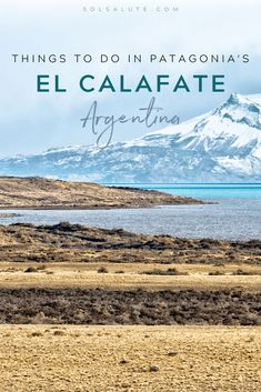 The ultimate list of adventurous things to do in El Calafate in Argentina's Patagonia from glacier treks to gaucho experiences. Visit Argentina, Argentina Travel, Backpacking South America, South America Travel, Backpacking Europe, Travel Guides, Travel Tips, Travel Hacks, Travel Packing