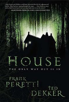 House - Frank Peretti and Ted Dekker. So suspenseful. So amazing.                                              -Predictably Unpredictable