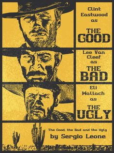 Movie poster from 1965 for the film, The Good, The Bad, and The Ugly. Eastwood Movies, Clint Eastwood, Best Movie Posters, Movie Poster Art, Western Film, Western Movies, Westerns, Lee Van Cleef, Alternative Movie Posters