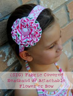 SIGnature Creations: DIY Fabric Covered Headband with Bow/Flower Attachment