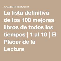La lista definitiva de los 100 mejores libros de todos los tiempos | 1 al 10 | El Placer de la Lectura