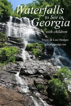 A round up of waterfalls to visit with children in Georgia and other favorite destinations.