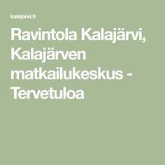 Ravintola Kalajärvi, Kalajärven matkailukeskus - Tervetuloa