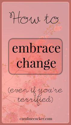 How to embrace change   Caroline Cocker