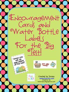 """The """"BIG TESTS"""" are fast approaching. Show them you know your students are ready with a note of encouragement and a little treat the morning of the test. I have just the FREEBIE for you at Fun in K/1! This set includes 3 water bottle labels and 3 different inspirational notes. Click here to come"""