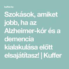Szokások, amiket jobb, ha az Alzheimer-kór és a demencia kialakulása előtt elsajátítasz! | Kuffer Korn, Amazon, Dementia, Amazons, Riding Habit, Amazon River