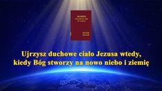 Ujrzysz duchowe ciało Jezusa wtedy, kiedy Bóg stworzy na nowo niebo i ziemię #KościółBogaWszechmogącego #BógWszechmogący #Bóg #Jezus #PanJezus #Zbawiciel  #Religijne #Kościół #Ostatniedni #Ewangelia #Bożamiłość #GłosPana #SłowoBoże #DzisiejszaEwangelia #SądyBoże Films Chrétiens, Saint Esprit, Heaven On Earth, Puns, Spirituality, God Is, Bible, Author, Word Of God