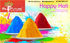 REFUTURE : Wishing You All a Very Happy Holi.