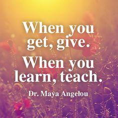 Cuando usted recibe, le dan. .  Cuando se aprende, enseñarlo. #quote #frases #teach