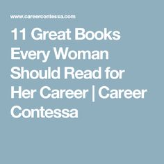 11 Great Books Every Woman Should Read for Her Career | Career Contessa