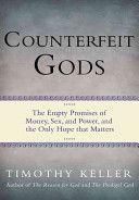 Counterfeit Gods: Tim Keller