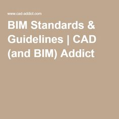 BIM Standards & Guidelines   CAD (and BIM) Addict _ List of Revit Standards by Country