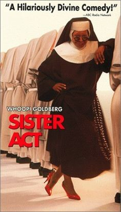 Sister Act- love this movie! The sequel is awesome, too! It's one of the few sequels that can actually go up against the first movie.