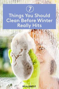 7 Things You Should Clean Before Winter Hits | If you've put off the following common household tasks all year long, here are seven things you'll want to prioritize in the weeks ahead. You'll be grateful you tackled these chores once the temperatures dip and the snow sets in when winter hits. #cleaningtips #cleanhouse #realsimple #stepbystepcleaning #cleaninghacks #cleaningguide