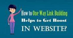 How to One Way #LinkBuilding Helps to Get Boost in #Website?  #seo #marketing #onlinebusiness
