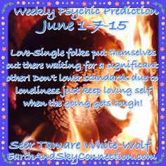Weekly Psychic Prediction June 1-7-15 #Seer Tamare White-Wolf  SHARE POST FOR CHANCE TO #WIN A FREE SESSION... Most shares of Tamare White-Wolf Psychic ads in all the month of #June  www.EarthAndSkyConnection.com #Love #Health #Business #Barrie #Toronto  #Newmarket #Midhurst #Brampton #KingCity #Vaughan #Ajax #Ottawa #NiagaraFalls #FreePsychic #Divination #Tarot #EllenCanonReed #WeeklyPsychicPrediction #TamaraWhiteWolf #EarthAndSkyConnection
